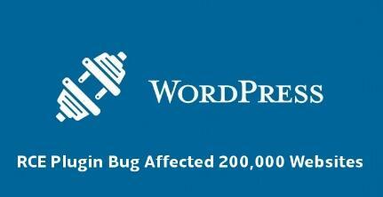 200000个网站管理员访问权限受威胁 WordPress插件存在严重RCE错误